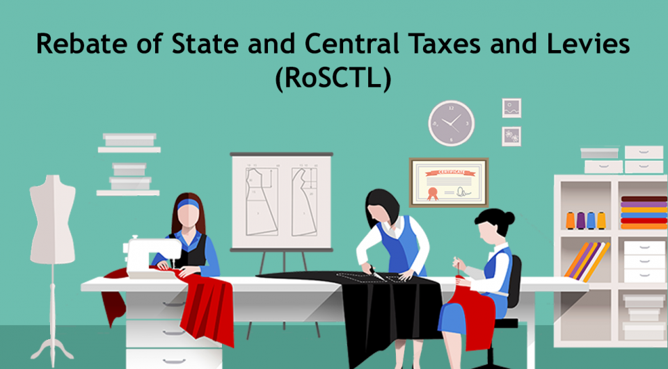 RoSCTL Scheme on apparels and made-ups Extended till 31 March